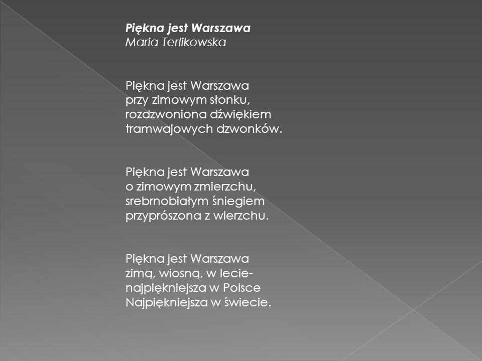 Piękna jest Warszawa Maria Terlikowska. przy zimowym słonku, rozdzwoniona dźwiękiem. tramwajowych dzwonków.