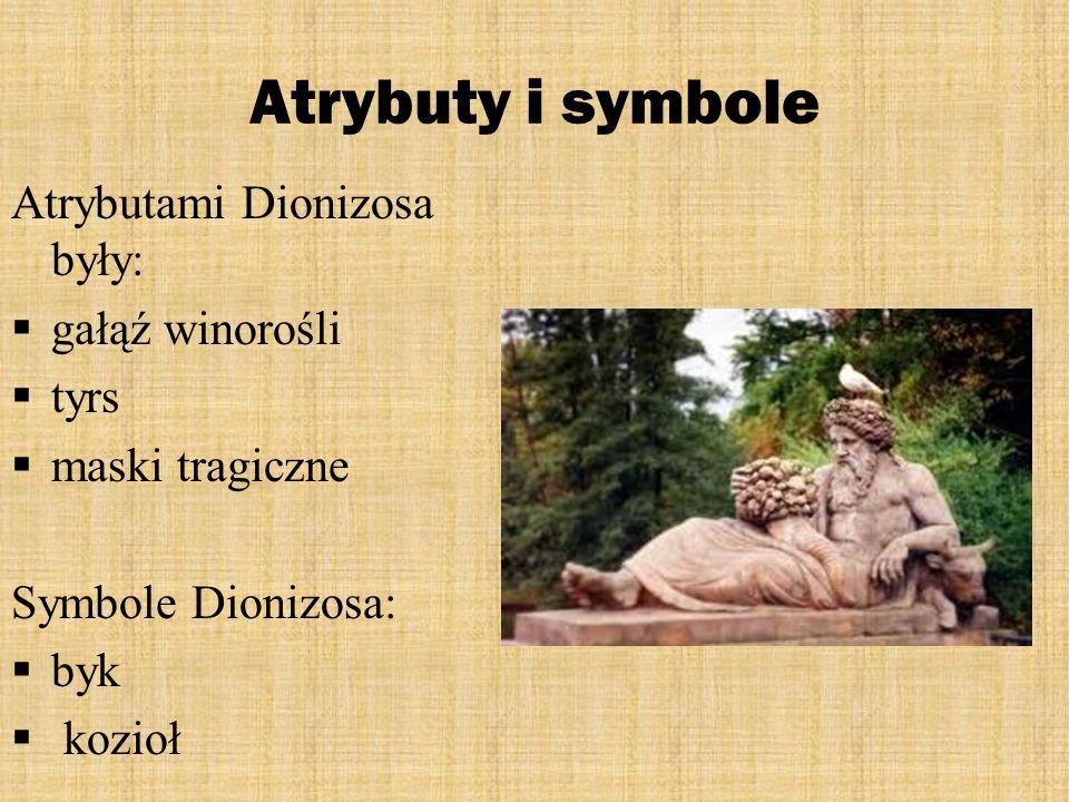 Atrybuty i symbole Atrybutami Dionizosa były: gałąź winorośli tyrs
