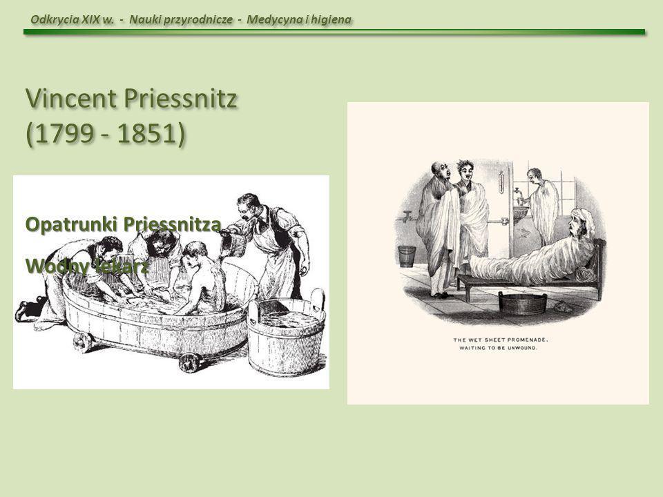 Vincent Priessnitz (1799 - 1851) Opatrunki Priessnitza Wodny lekarz