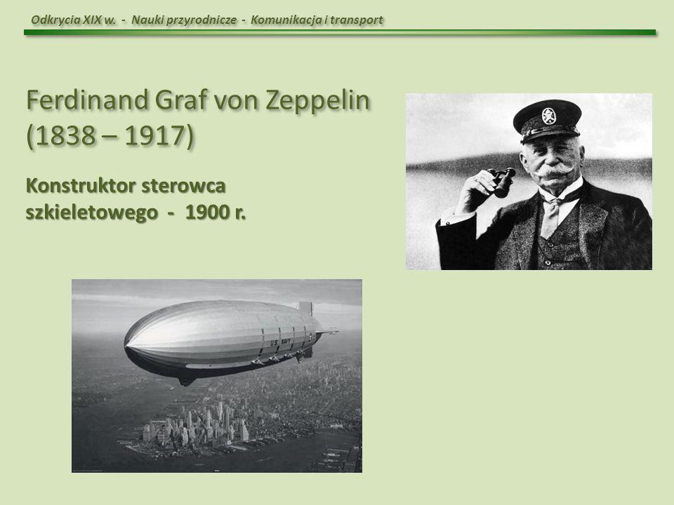 Ferdinand Graf von Zeppelin (1838 – 1917)