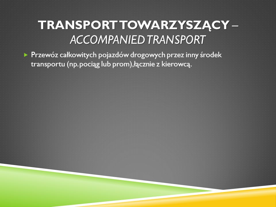 Transport towarzyszący – accompanied transport
