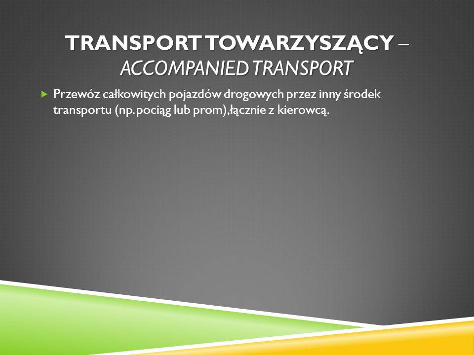 Transport towarzyszący – accompanied transport