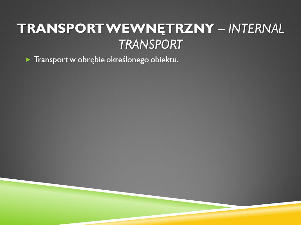 Transport wewnętrzny – internal transport
