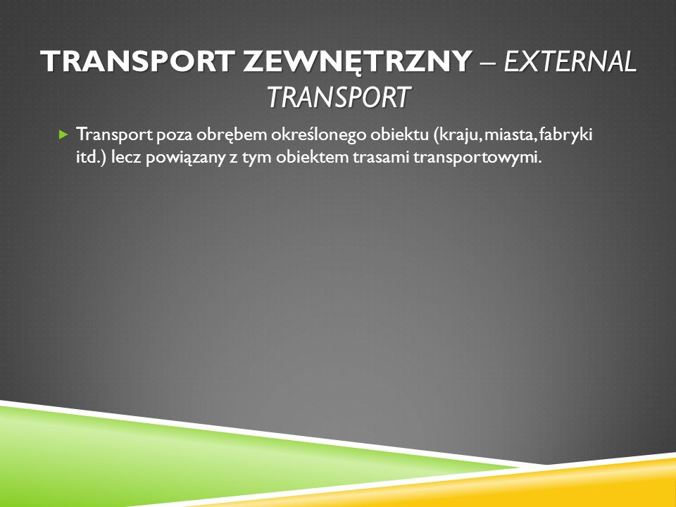 Transport zewnętrzny – external transport