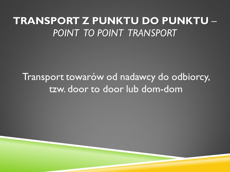 Transport z punktu do punktu – point to point transport