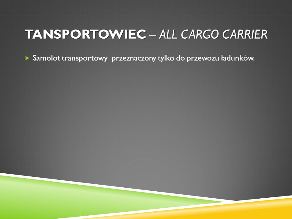 Tansportowiec – all cargo carrier