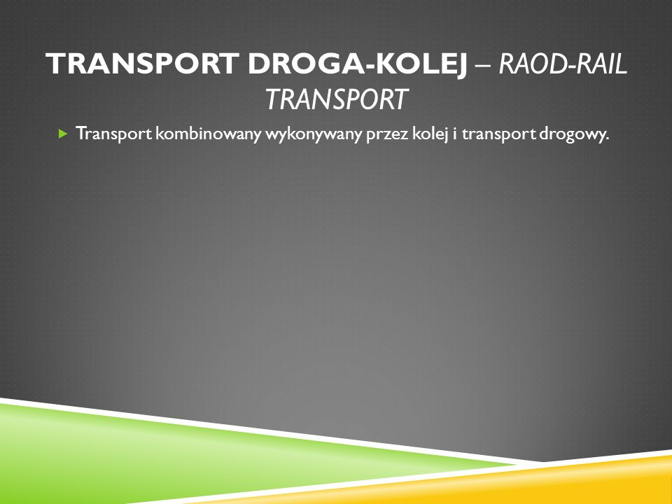 Transport droga-kolej – raod-rail transport