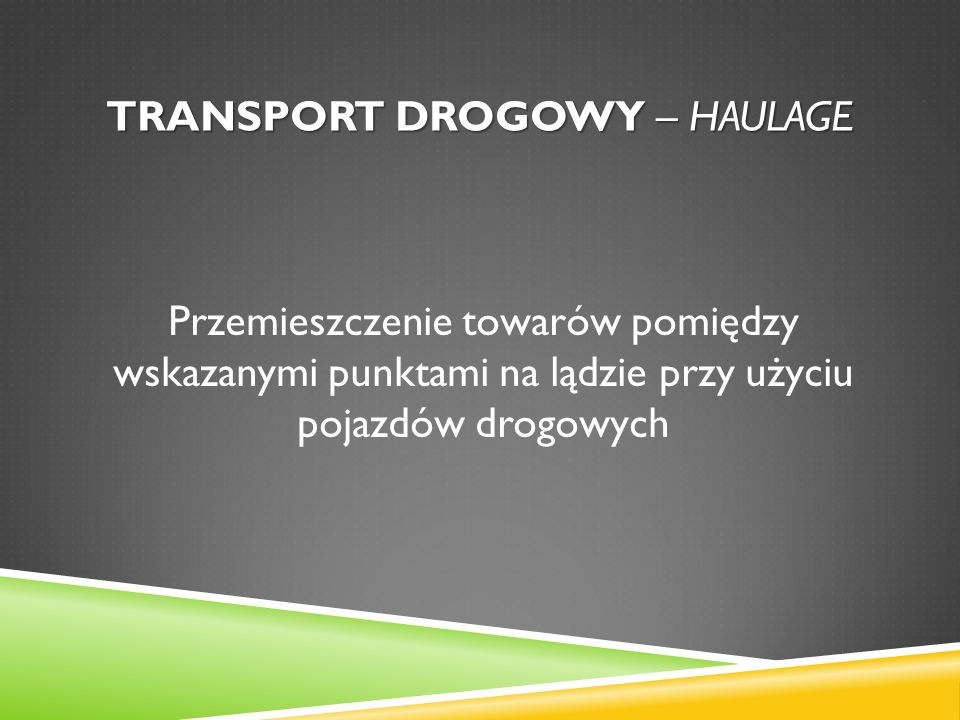 Transport drogowy – haulage