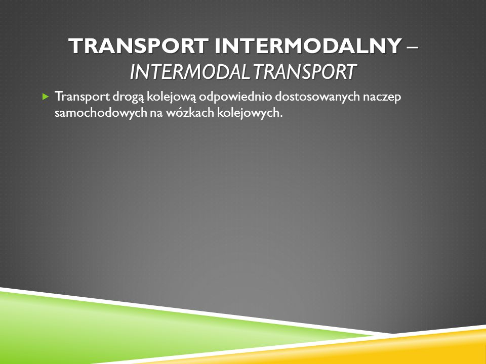 Transport intermodalny – intermodal transport