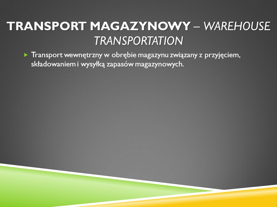Transport magazynowy – warehouse transportation