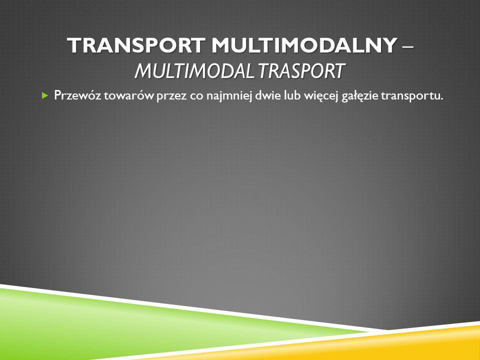 Transport multimodalny – multimodal trasport