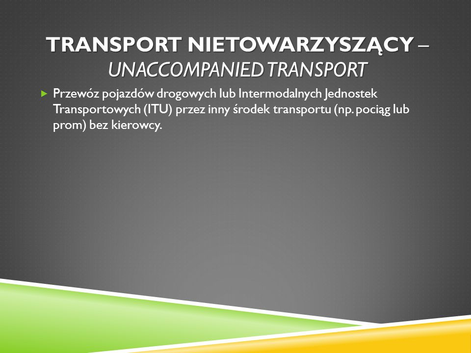 Transport nietowarzyszący – unaccompanied transport