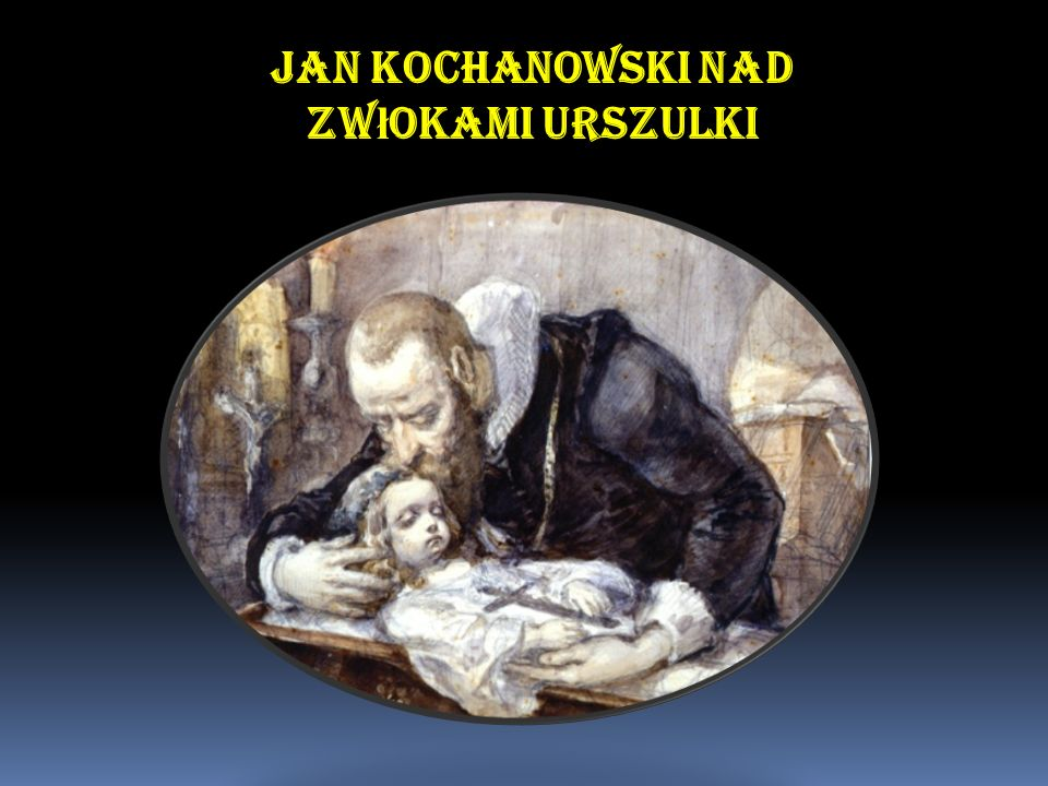 Jan Kochanowski nad zwłokami Urszulki