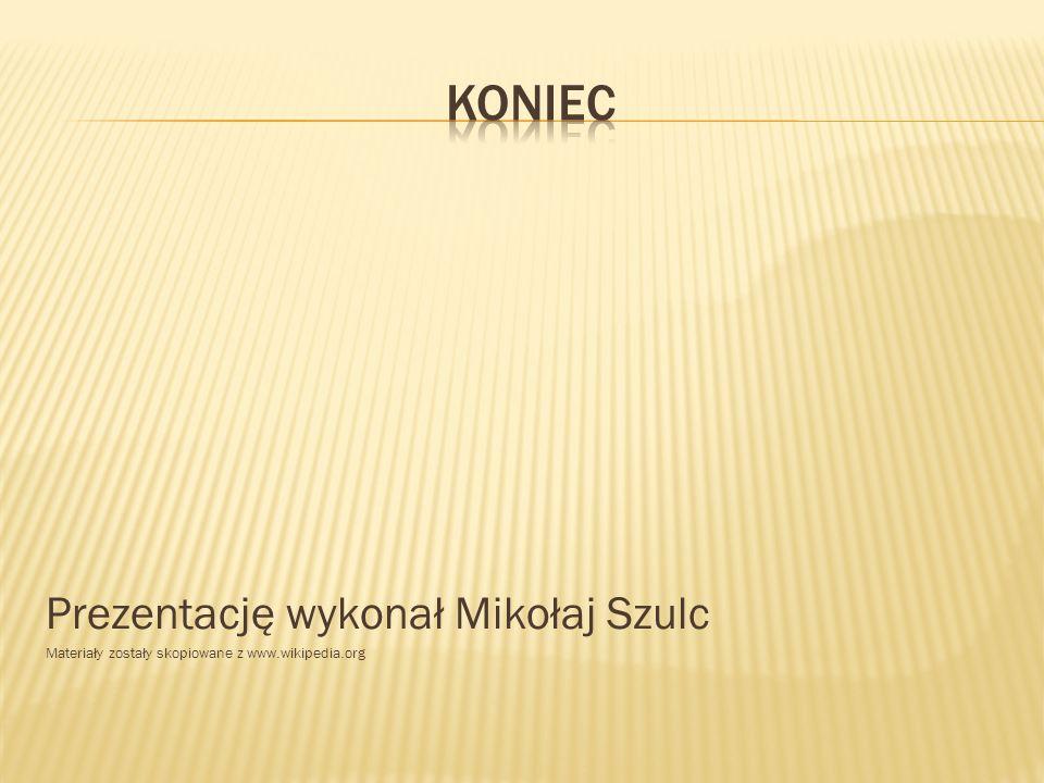 koniec Prezentację wykonał Mikołaj Szulc