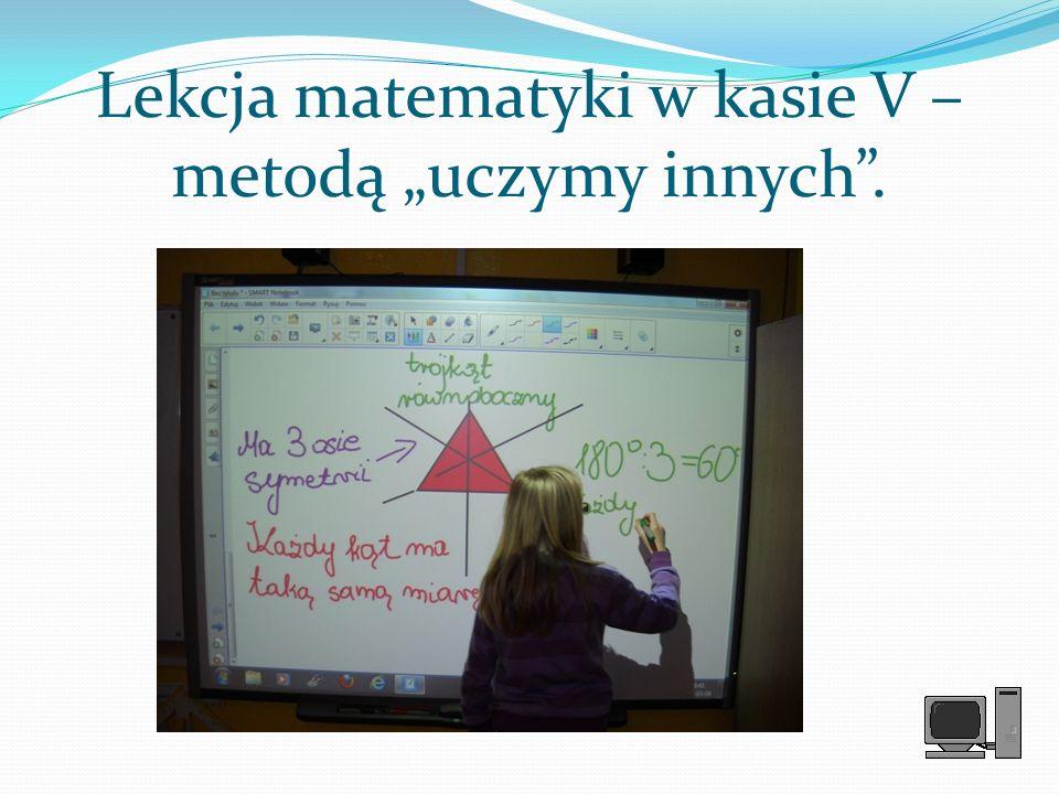 """Lekcja matematyki w kasie V – metodą """"uczymy innych ."""