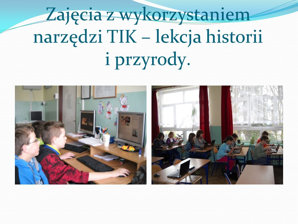 Zajęcia z wykorzystaniem narzędzi TIK – lekcja historii i przyrody.