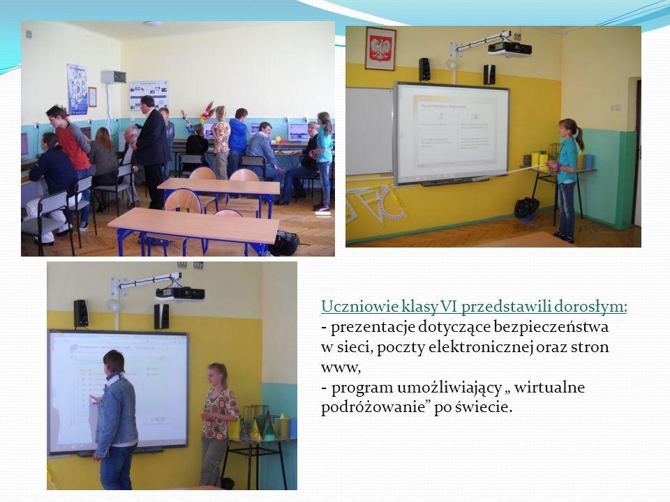 Uczniowie klasy VI przedstawili dorosłym: - prezentacje dotyczące bezpieczeństwa w sieci, poczty elektronicznej oraz stron www,