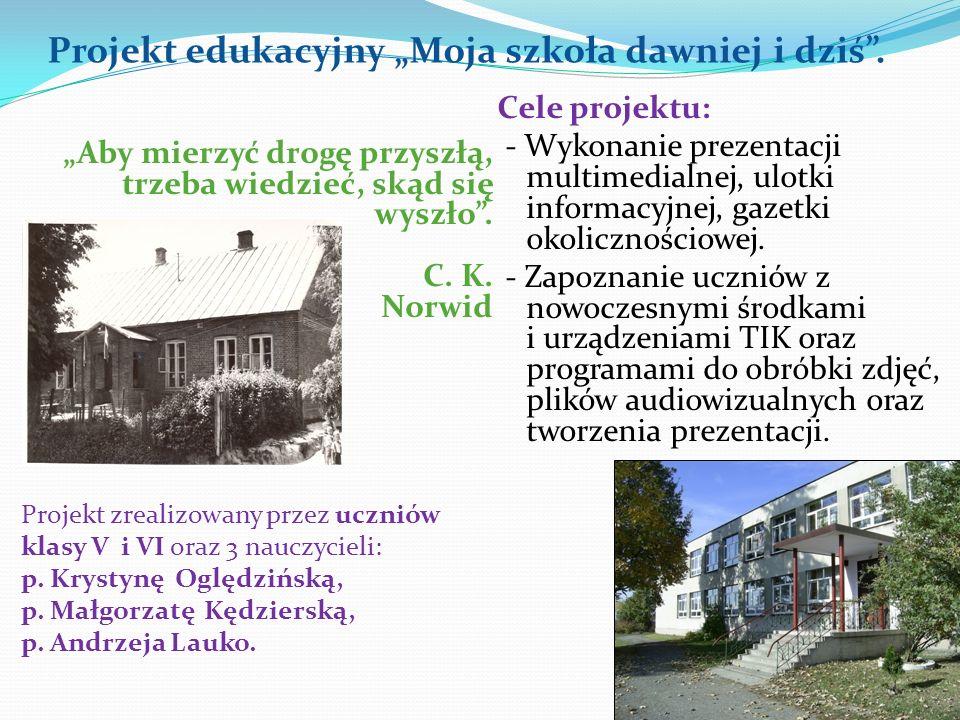 """Projekt edukacyjny """"Moja szkoła dawniej i dziś ."""