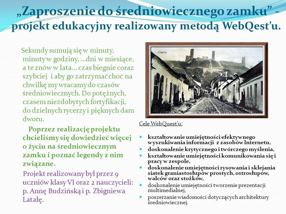 """""""Zaproszenie do średniowiecznego zamku - projekt edukacyjny realizowany metodą WebQest'u."""