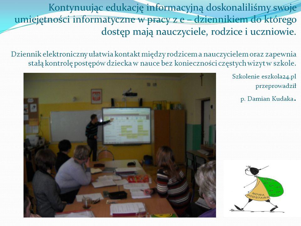 Kontynuując edukację informacyjną doskonaliliśmy swoje umiejętności informatyczne w pracy z e – dziennikiem do którego dostęp mają nauczyciele, rodzice i uczniowie.