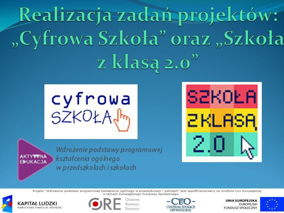 """Realizacja zadań projektów: """"Cyfrowa Szkoła oraz """"Szkoła z klasą 2.0"""