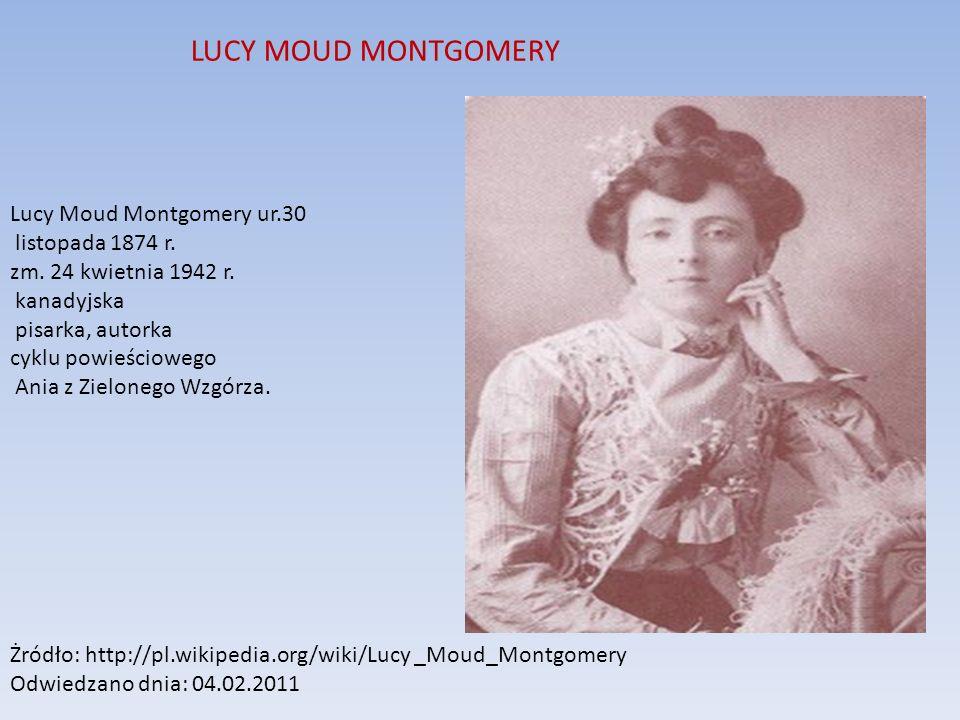 LUCY MOUD MONTGOMERY Lucy Moud Montgomery ur.30 listopada 1874 r.