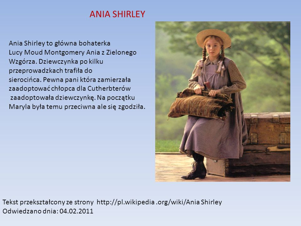 ANIA SHIRLEY Ania Shirley to główna bohaterka