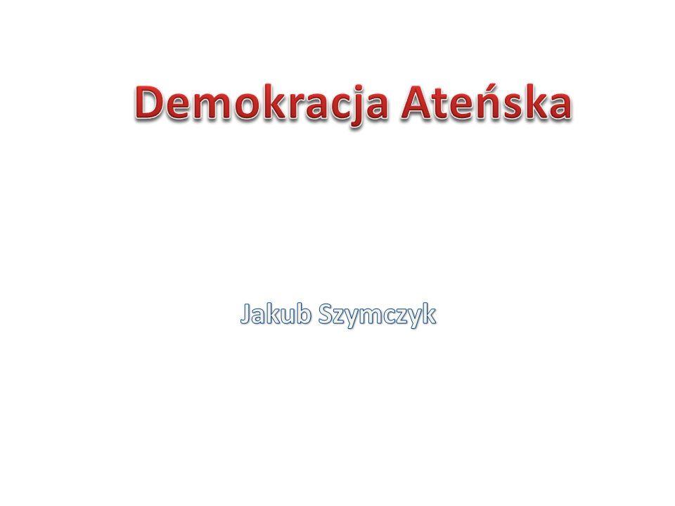 Demokracja Ateńska Jakub Szymczyk