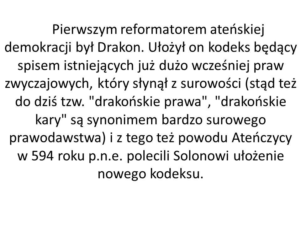 Pierwszym reformatorem ateńskiej demokracji był Drakon
