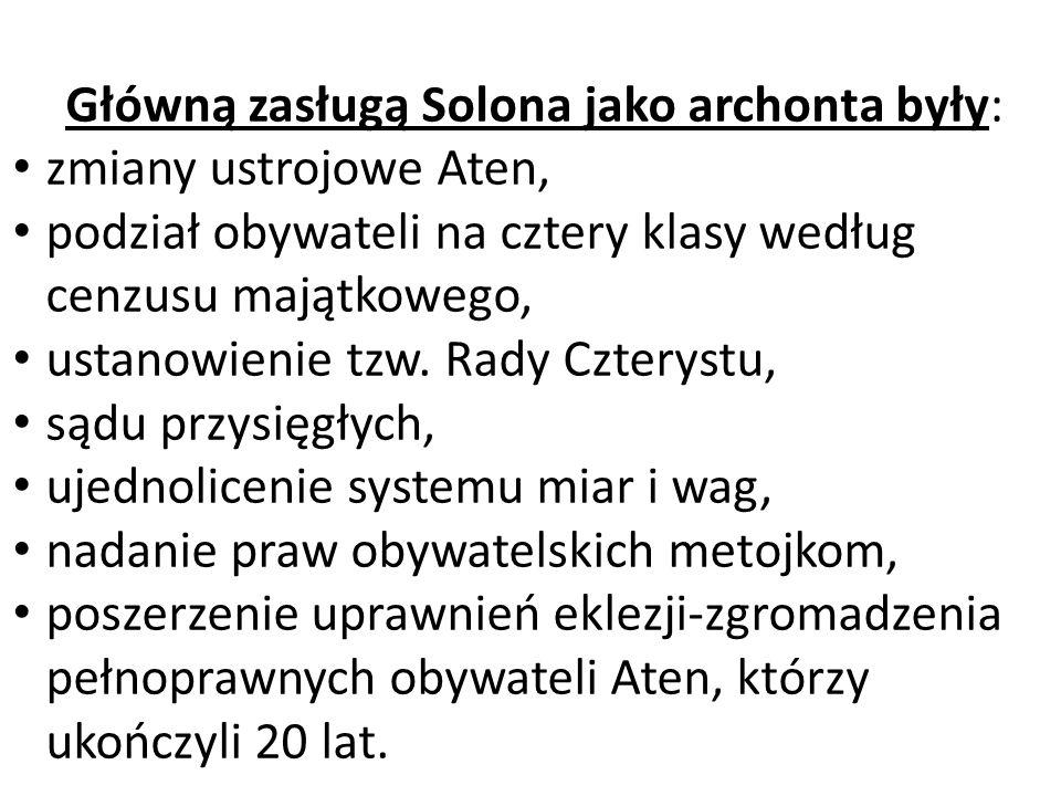 Główną zasługą Solona jako archonta były: