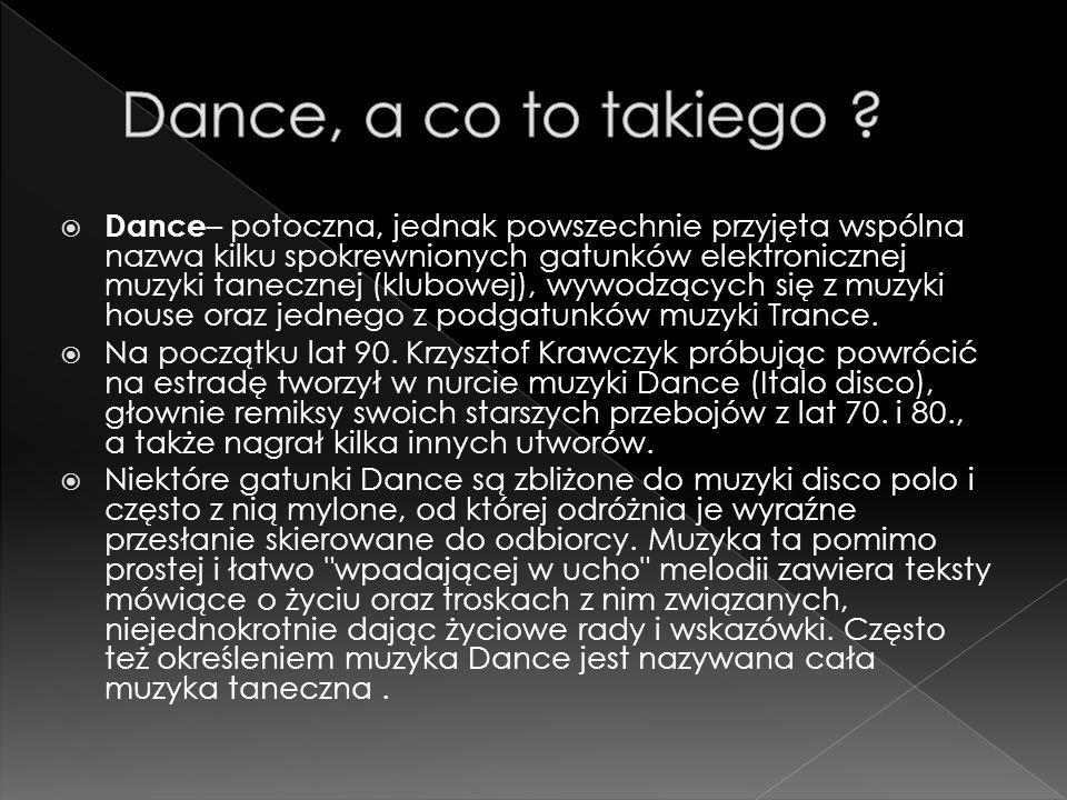Dance, a co to takiego