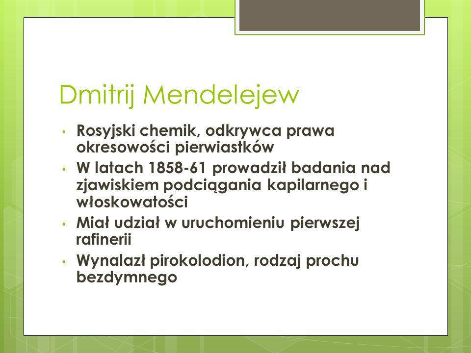 Dmitrij Mendelejew Rosyjski chemik, odkrywca prawa okresowości pierwiastków.