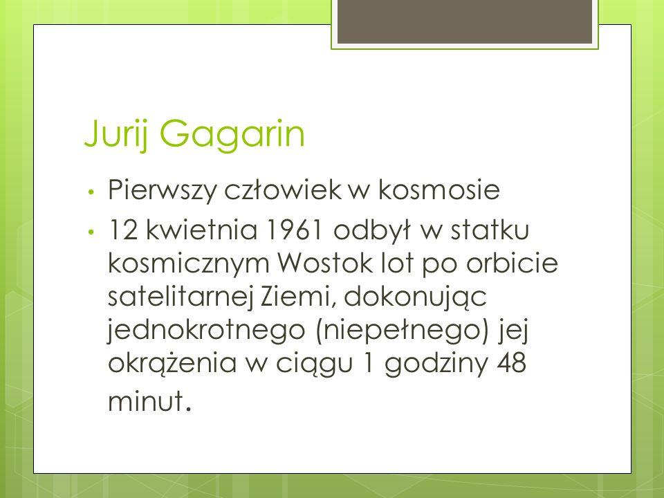 Jurij Gagarin Pierwszy człowiek w kosmosie