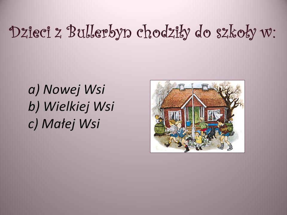 Dzieci z Bullerbyn chodziły do szkoły w: