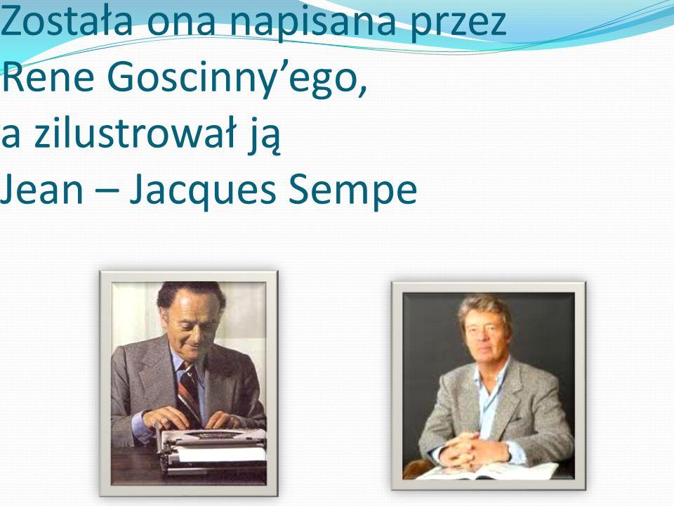 Została ona napisana przez Rene Goscinny'ego, a zilustrował ją Jean – Jacques Sempe