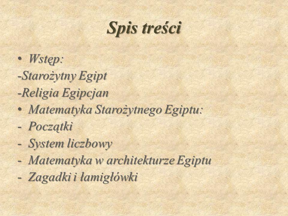 Spis treści Wstęp: -Starożytny Egipt -Religia Egipcjan