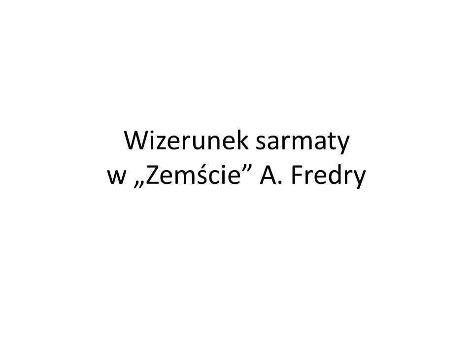 """Wizerunek sarmaty w """"Zemście A. Fredry"""