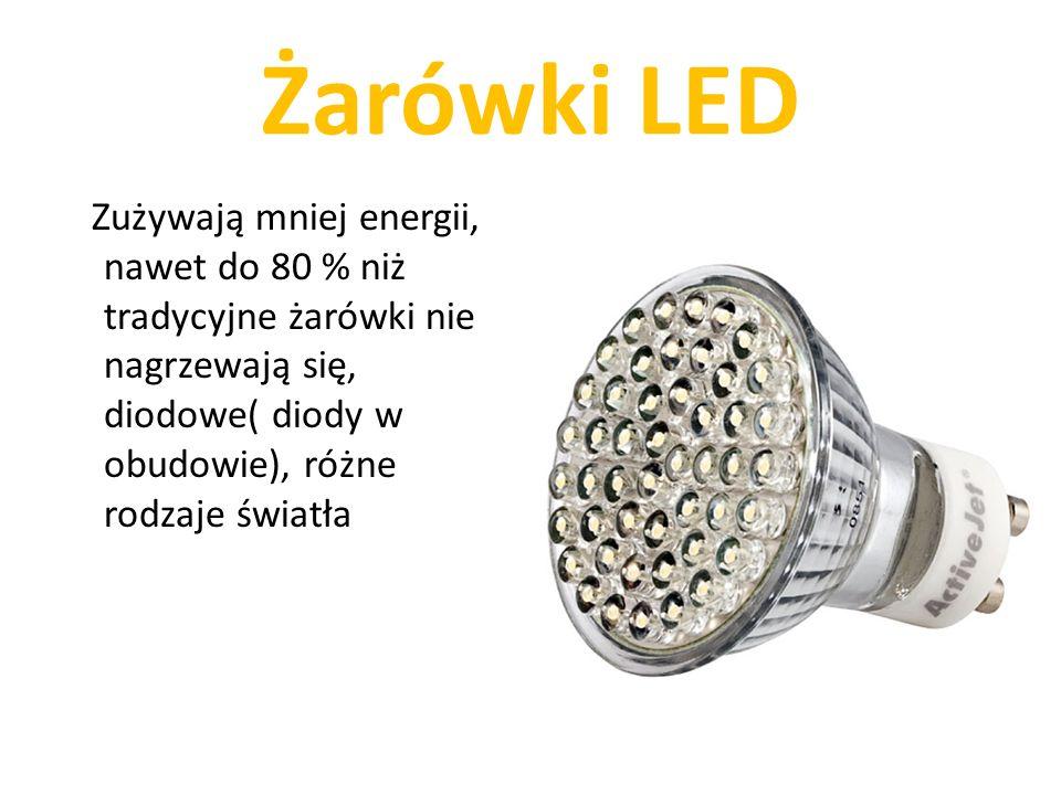 Żarówki LED Zużywają mniej energii, nawet do 80 % niż tradycyjne żarówki nie nagrzewają się, diodowe( diody w obudowie), różne rodzaje światła.