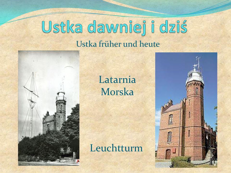 Ustka dawniej i dziś Ustka früher und heute Latarnia Morska Leuchtturm