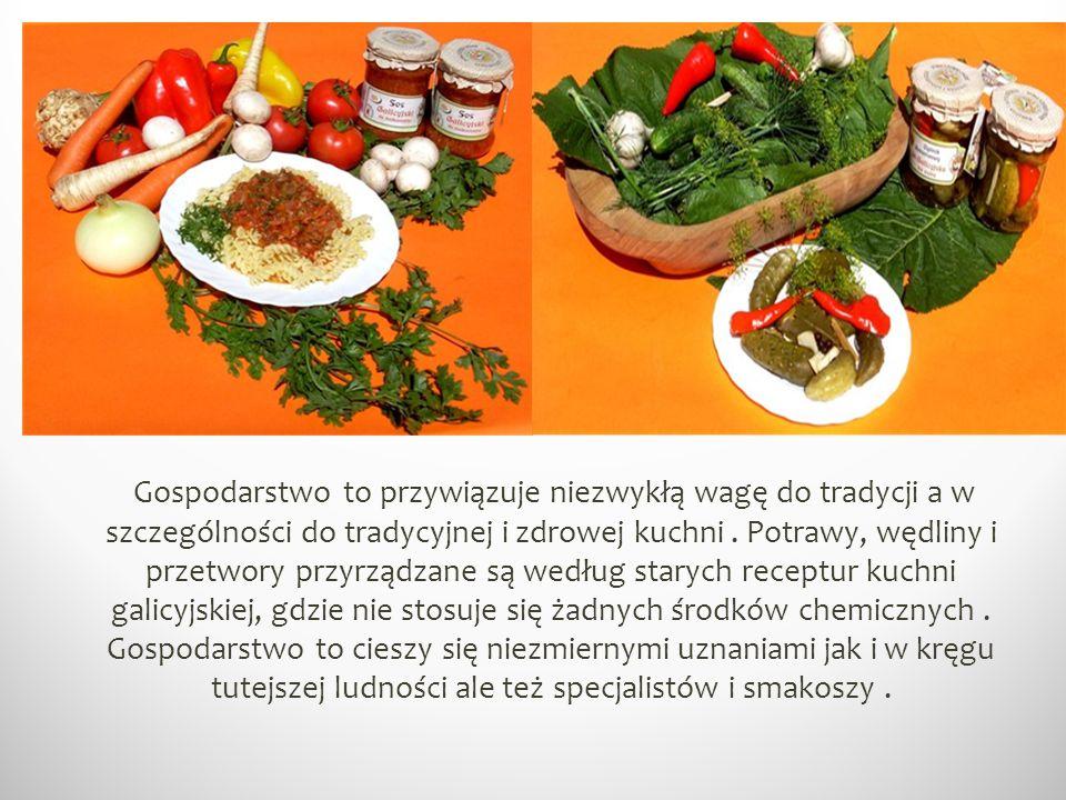 Gospodarstwo to przywiązuje niezwykłą wagę do tradycji a w szczególności do tradycyjnej i zdrowej kuchni .