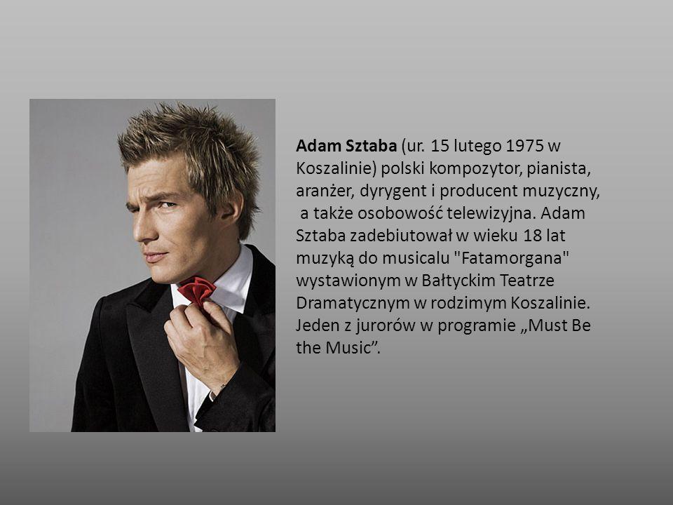 Adam Sztaba (ur. 15 lutego 1975 w Koszalinie) polski kompozytor, pianista, aranżer, dyrygent i producent muzyczny,