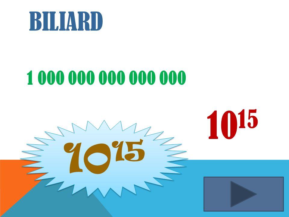 Biliard 1 000 000 000 000 000 1015 1015