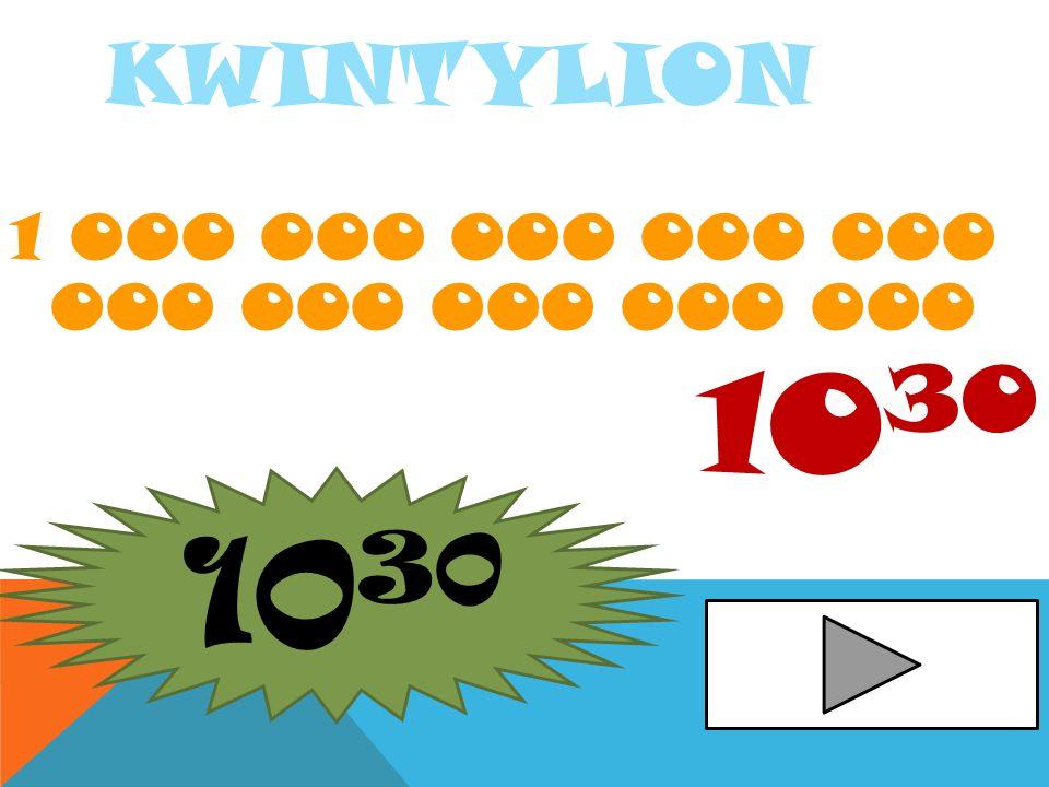 Kwintylion 1 000 000 000 000 000 000 000 000 000 000 1030 1030
