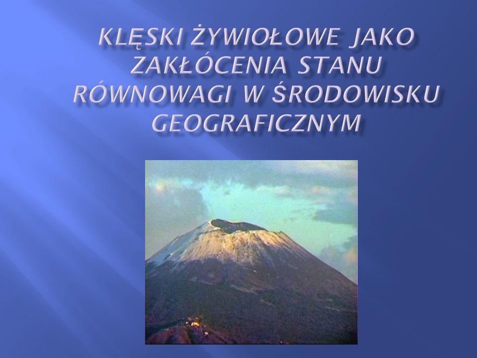Klęski żywiołowe jako zakłócenia stanu równowagi w środowisku geograficznym