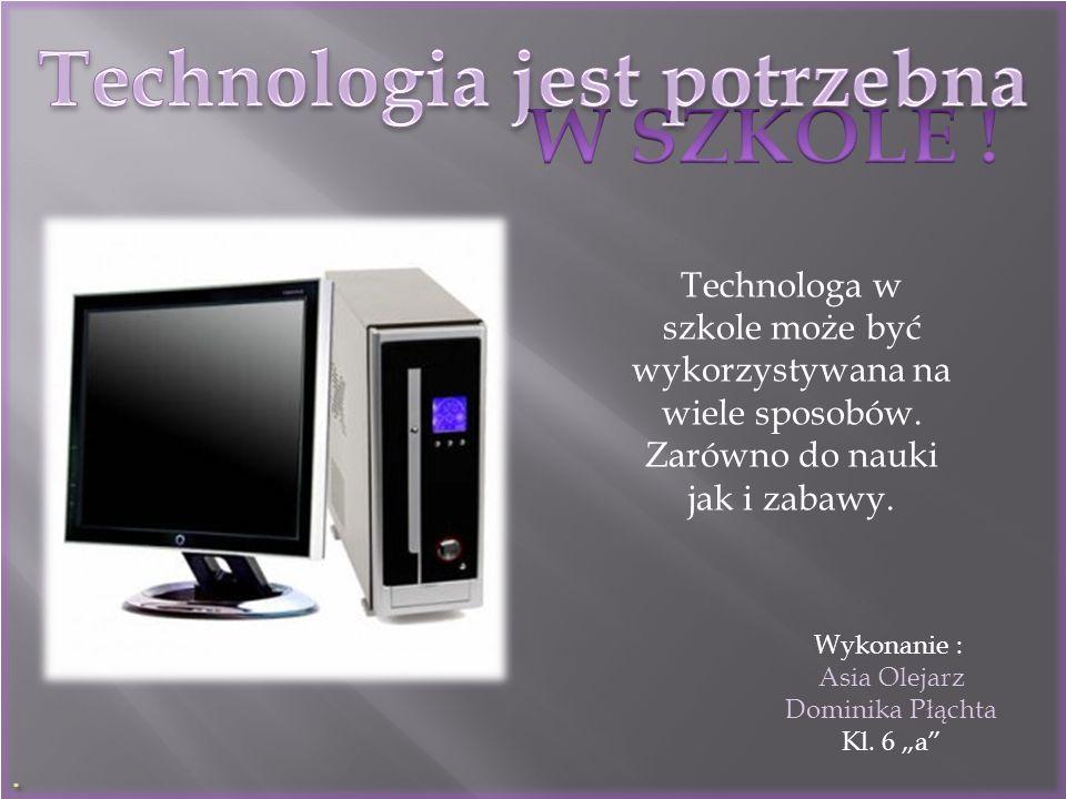 Technologia jest potrzebna