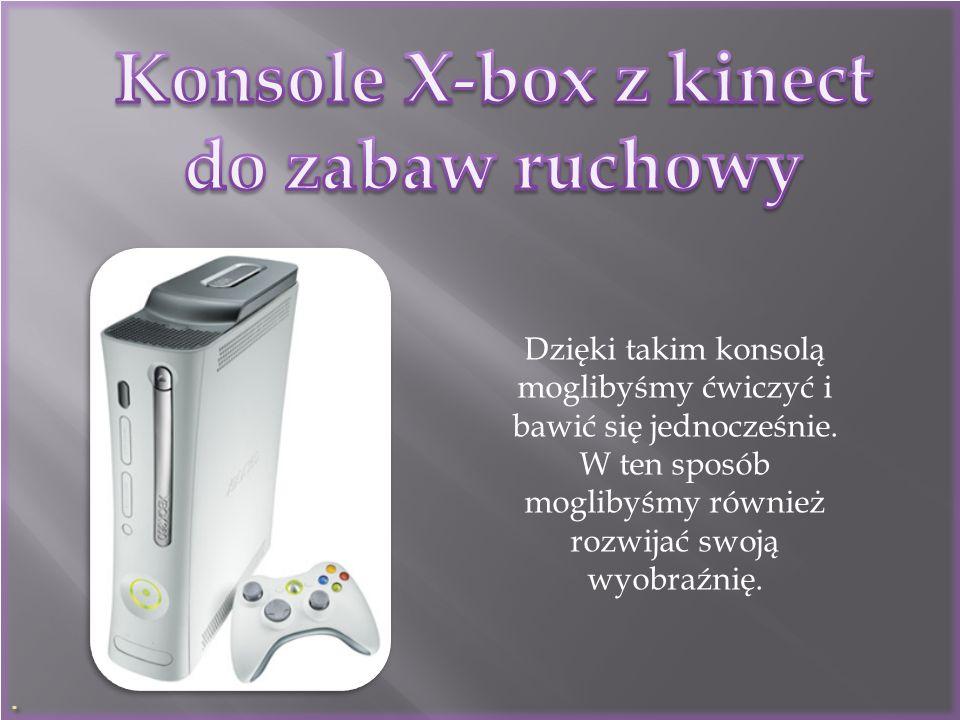 Konsole X-box z kinect do zabaw ruchowy