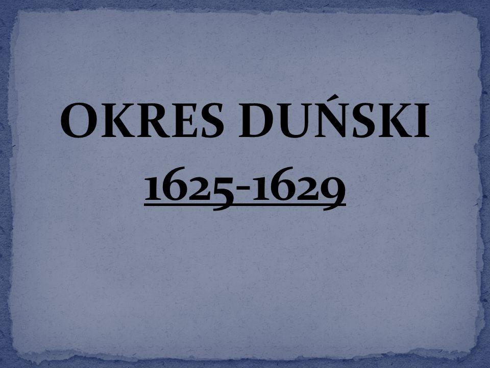 OKRES DUŃSKI 1625-1629