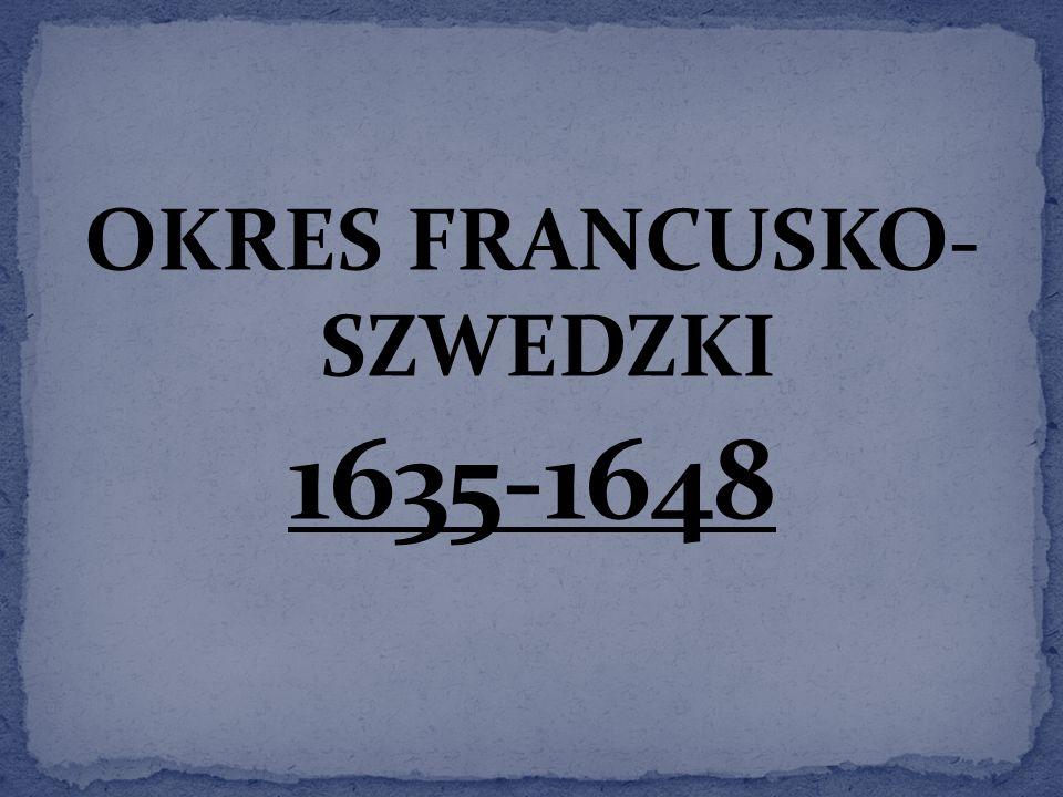 OKRES FRANCUSKO- SZWEDZKI