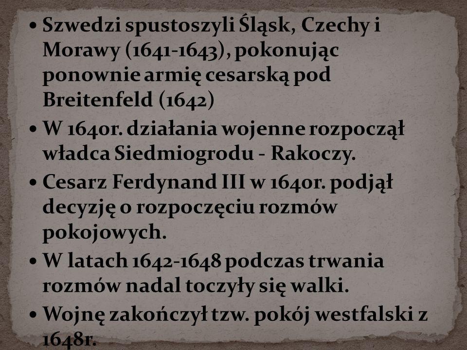 Szwedzi spustoszyli Śląsk, Czechy i Morawy (1641-1643), pokonując ponownie armię cesarską pod Breitenfeld (1642)