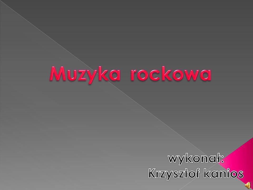 Muzyka rockowa wykonał: Krzysztof kanios